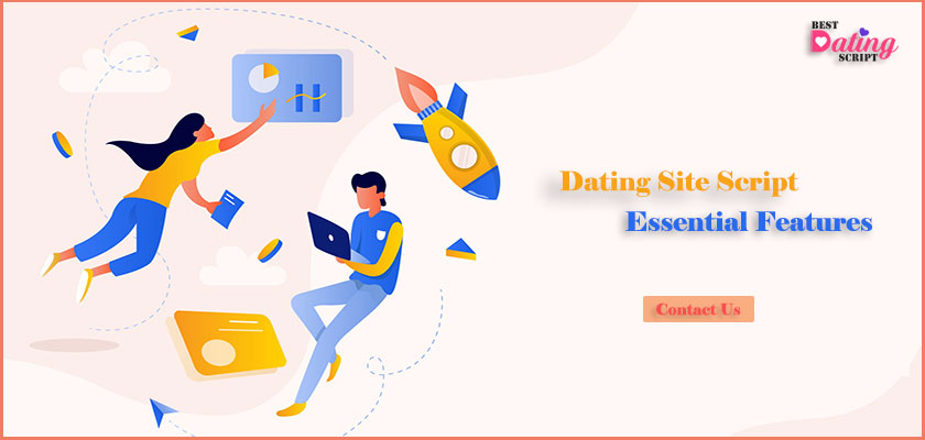 Use Dating Site Script to Incorporate the Essential Features